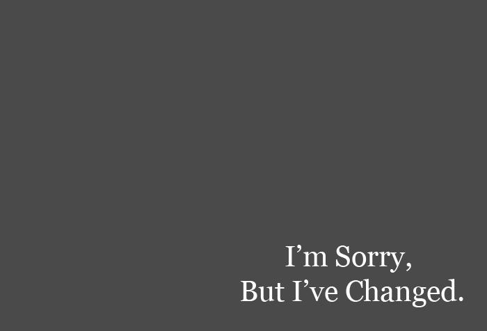 Έχω αλλάξει. Ναι