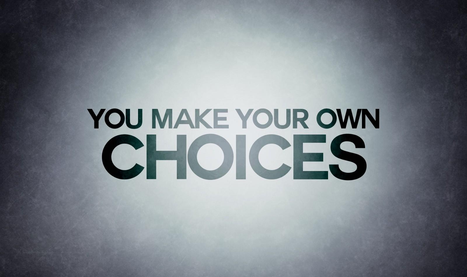 ...τελικά όλα είναι θέμα επιλογών
